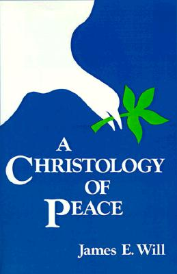 A Christology of Peace, Will, James E.