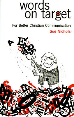 Words on Target: For Better Christian Communication, Spencer, Sue Nichols