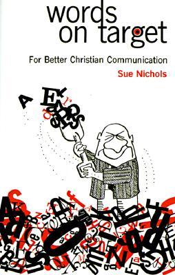 Words on Target: For Better Christian Communication, Spencer, Sue Nichols