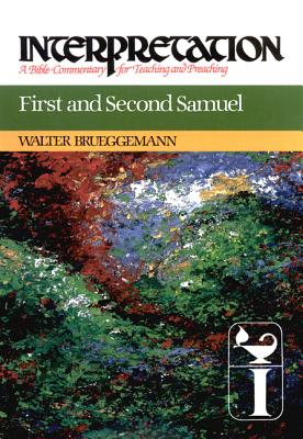 Image for First and Second Samuel (Interpretation, a Bible Commentary for Teaching and Preaching)