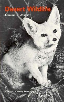 Desert Wildlife, Edmund Jaeger