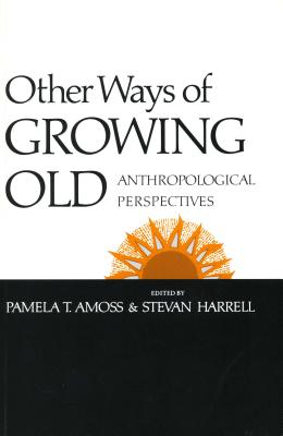 Image for Other Ways of Growing Old: Anthropological Perspectives