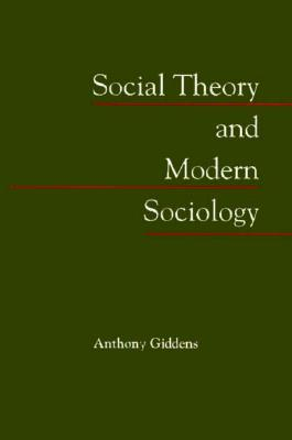 Image for Social Theory and Modern Sociology