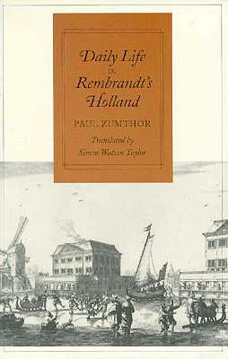 Daily Life in Rembrandt�s Holland, Zumthor, Paul
