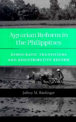 Image for Agrarian Reform in the Philippines: Democratic Transitions and Redistributive Reform