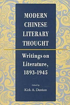 Image for Modern Chinese Literary Thought: Writings on Literature, 1893-1945