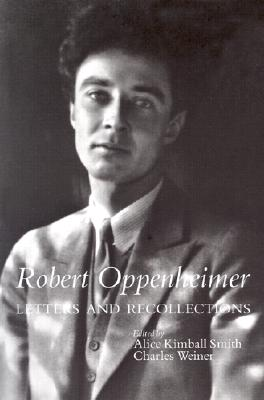 Robert Oppenheimer: Letters and Recollections (Stanford Nuclear Age Series)