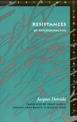 Image for Resistances of Psychoanalysis (Meridian: Crossing Aesthetics)