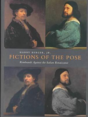 Image for Fictions of the Pose: Rembrandt Against the Italian Renaissance