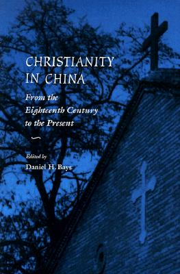Image for Christianity in China: From the Eighteenth Century to the Present