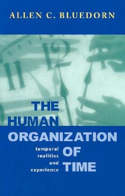 Image for The Human Organization of Time: Temporal Realities and Experience (Stanford Business Books)
