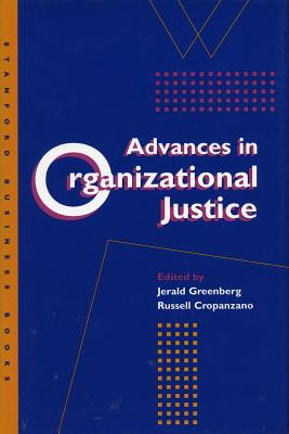 Image for Advances in Organizational Justice (Stanford Business Books)
