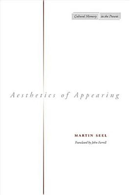 Image for Aesthetics of Appearing (Cultural Memory in the Present)