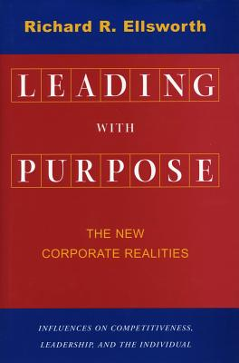Image for Leading with Purpose: The New Corporate Realities (Stanford Business Books)
