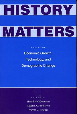 Image for History Matters: Essays on Economic Growth, Technology, and Demographic Change