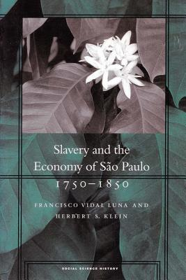 Image for Slavery and the Economy of Sao Paulo, 1750-1850
