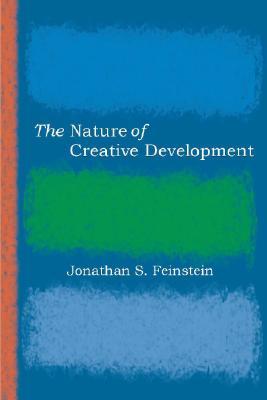 The Nature of Creative Development, Jonathan S. Feinstein