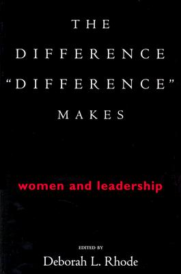 Image for The Difference ?Difference? Makes: Women and Leadership