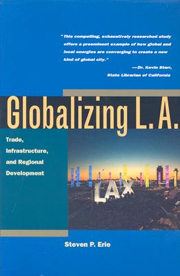 Image for GLOBALIZING L.A. TRADE INFRASTRUCTURE & REGIONAL DEVELOPMENT