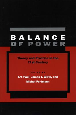 Balance of Power: Theory and Practice in the 21st Century