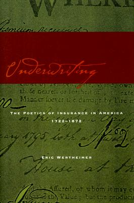 Image for Underwriting: The Poetics of Insurance in America, 1722-1872