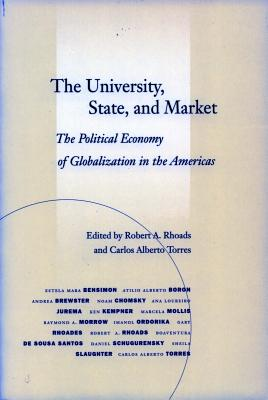 Image for The University, State, and Market: The Political Economy of Globalization in the Americas