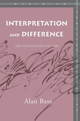 Image for Interpretation and Difference: The Strangeness of Care (Meridian: Crossing Aesthetics)