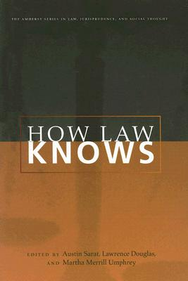 Image for How Law Knows (The Amherst Series in Law, Jurisprudence, and Social Thought)