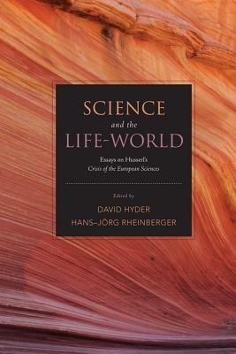 Science and the Life-World: Essays on Husserl's <I>Crisis of European Sciences</I>
