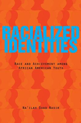Image for Racialized Identities: Race and Achievement among African American Youth