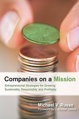 Image for Companies on a Mission: Entrepreneurial Strategies for Growing Sustainably, Responsibly, and Profitably