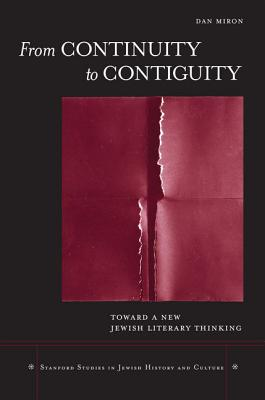 Image for From Continuity to Contiguity: Toward a New Jewish Literary Thinking (Stanford Studies in Jewish History and Culture)