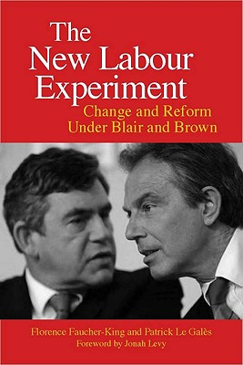 Image for The New Labour Experiment: Change and Reform Under Blair and Brown