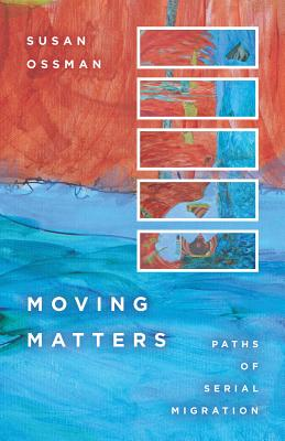 Image for Moving Matters: Paths of Serial Migration