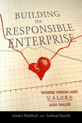 Image for Building the Responsible Enterprise: Where Vision and Values Add Value (Stanford Business Books (Paperback))