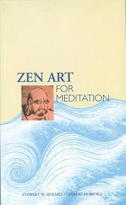 Zen Art for Meditation, Holmes, Stewart W.; Horioka, Chimyo