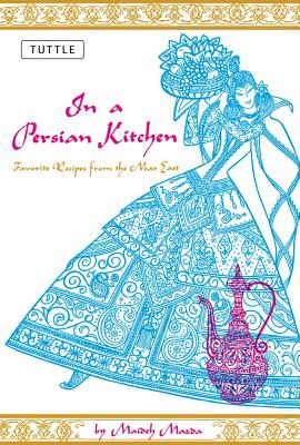 Image for IN A PERSIAN KITCHEN FAVORITE RECIPES FROM THE NEAR EAST