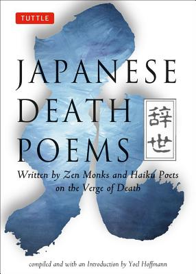Image for Japanese Death Poems: Written by Zen Monks and Haiku Poets on the Verge of Death