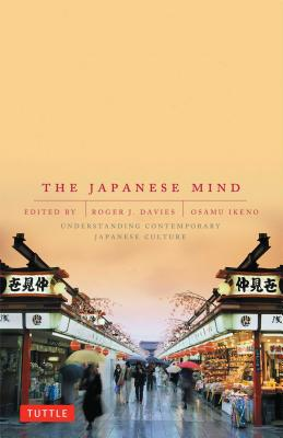 The Japanese Mind: Understanding Contemporary Japanese Culture, Davies, Roger J.;  Ikeno Osamu;  (eds.)
