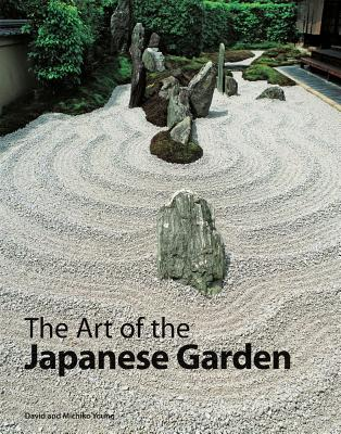 The Art of the Japanese Garden, David Young and Michiko Young