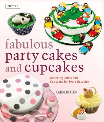 Image for Fabulous Party Cakes and Cupcakes: Matching Cakes and Cupcakes for Every Occasion