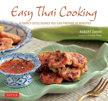 Image for Easy Thai Cooking: 75 Family-style Dishes You can Prepare in Minutes