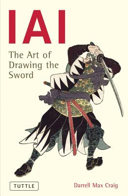 Iai : The Art of Drawing the Sword, DARRELL CRAIG