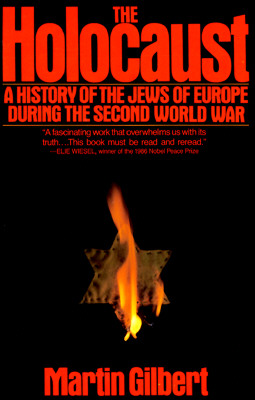The Holocaust: A History of the Jews of Europe During the Second World War, Sir Martin Gilbert