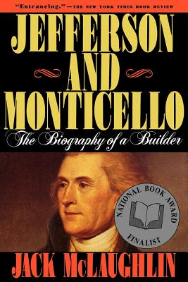 Image for JEFFERSON AND MONTICELLO BIOGRAPHY OF A BUILDER