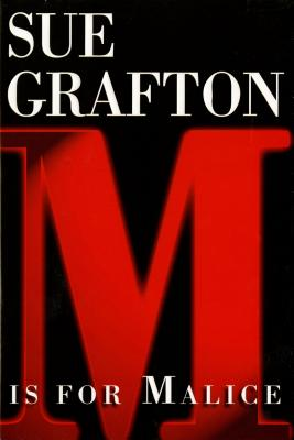 M is for Malice (The Kinsey Millhone Alphabet Mysteries), Grafton, Sue