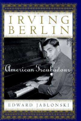 Image for IRVING BERLIN: AMERICAN TROUBADOUR