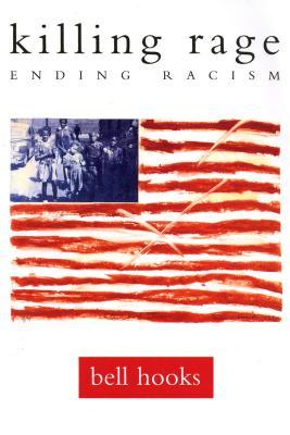killing rage: Ending Racism (Owl Book), hooks, bell