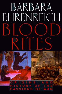 Image for Blood Rites: Origins and History of the Passions of War