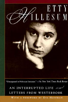 Image for Etty Hillesum: An Interrupted Life the Diaries, 1941-1943 and Letters from Westerbork